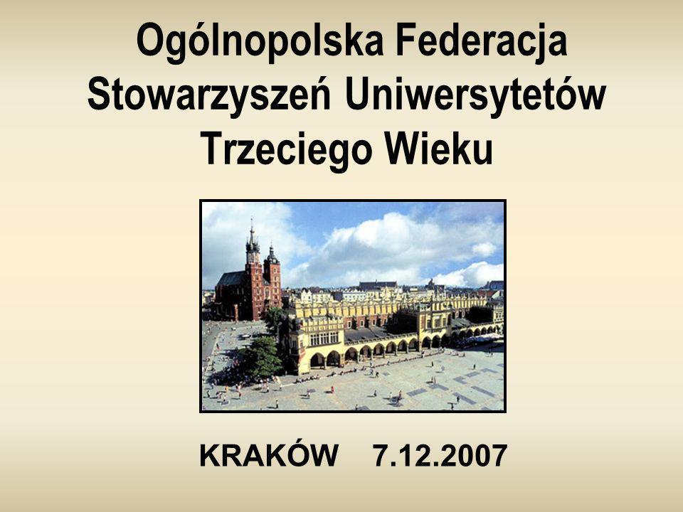 Ogólnopolska Federacja Stowarzyszeń Uniwersytetów Trzeciego Wieku KRAKÓW 7.12.2007