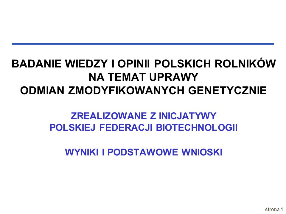 strona 22 PREFERENCJE ROLNIKÓW MOŻLIWOŚĆ WYBORU Pytanie: Czy Pana(i) zdaniem polscy rolnicy powinni mieć możliwość uprawy roślin zmodyfikowanych genetycznie?
