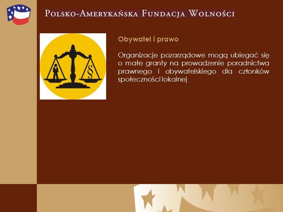 Obywatel i prawo Organizacje pozarządowe mogą ubiegać się o małe granty na prowadzenie poradnictwa prawnego i obywatelskiego dla członków społeczności lokalnej