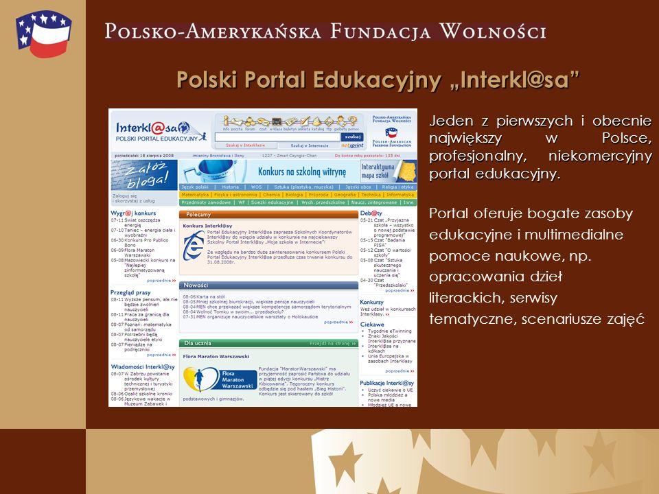 Polski Portal Edukacyjny Interkl@sa Jeden z pierwszych i obecnie największy w Polsce, profesjonalny, niekomercyjny portal edukacyjny.