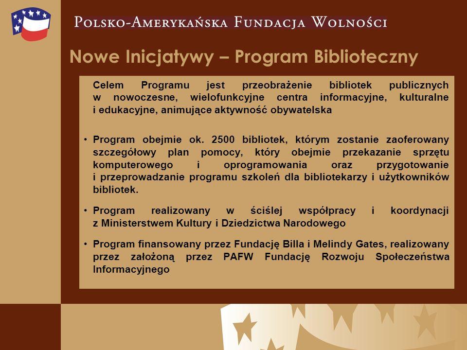 Nowe Inicjatywy – Program Biblioteczny Celem Programu jest przeobrażenie bibliotek publicznych w nowoczesne, wielofunkcyjne centra informacyjne, kulturalne i edukacyjne, animujące aktywność obywatelska Program obejmie ok.