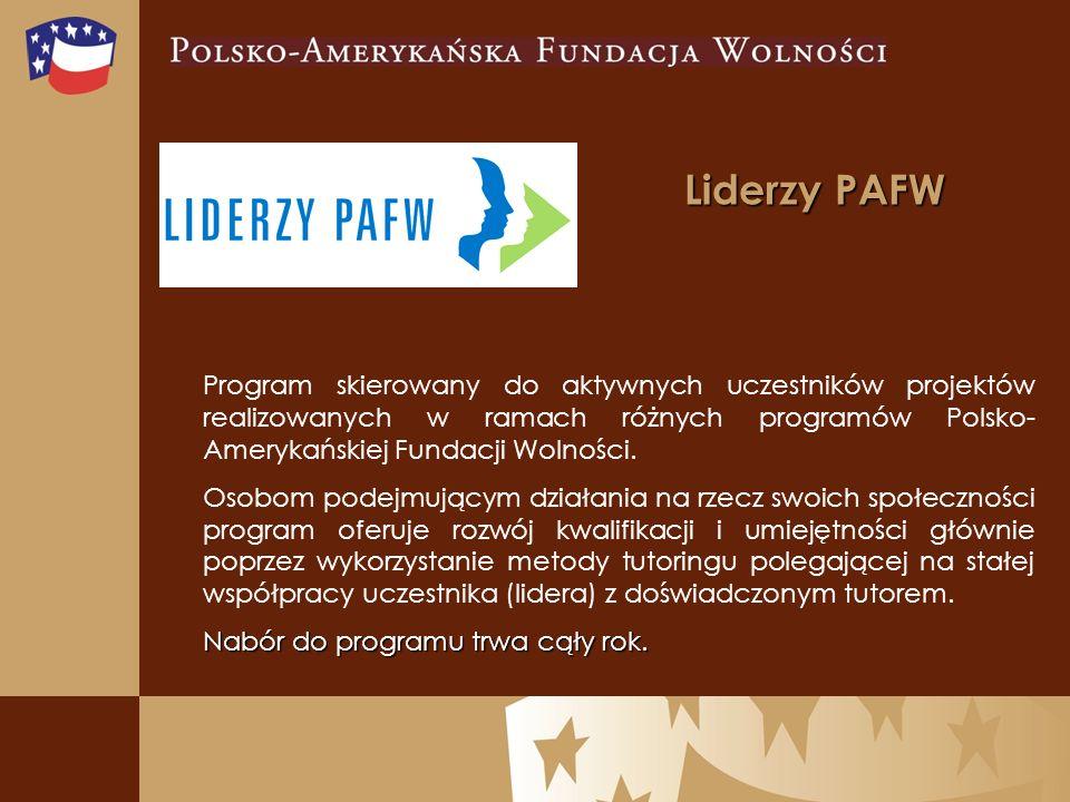 Program skierowany do aktywnych uczestników projektów realizowanych w ramach różnych programów Polsko- Amerykańskiej Fundacji Wolności.