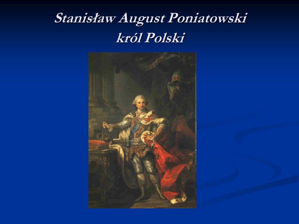Stanisław August Poniatowski król Polski
