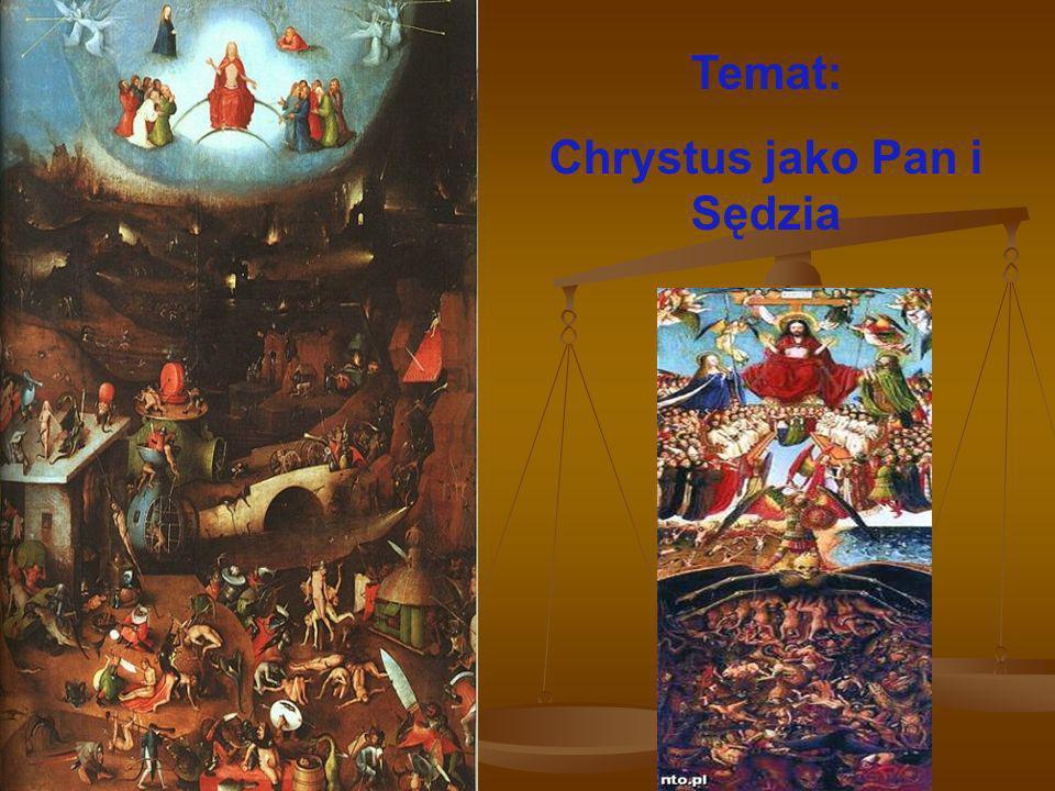Temat: Chrystus jako Pan i Sędzia
