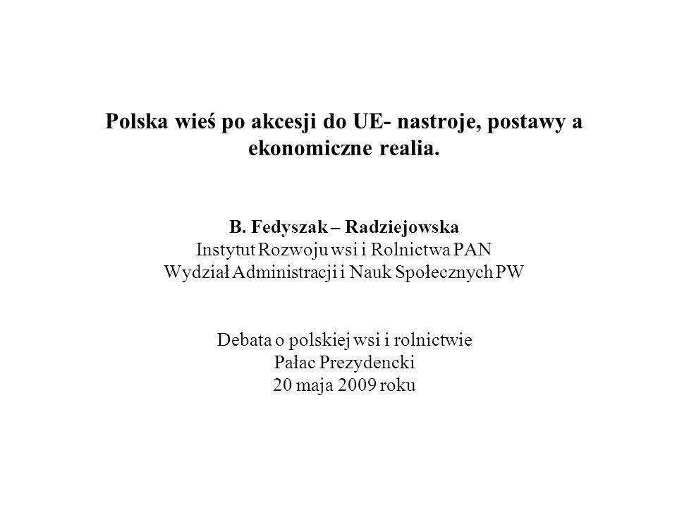 Polska wieś po akcesji do UE- nastroje, postawy a ekonomiczne realia.