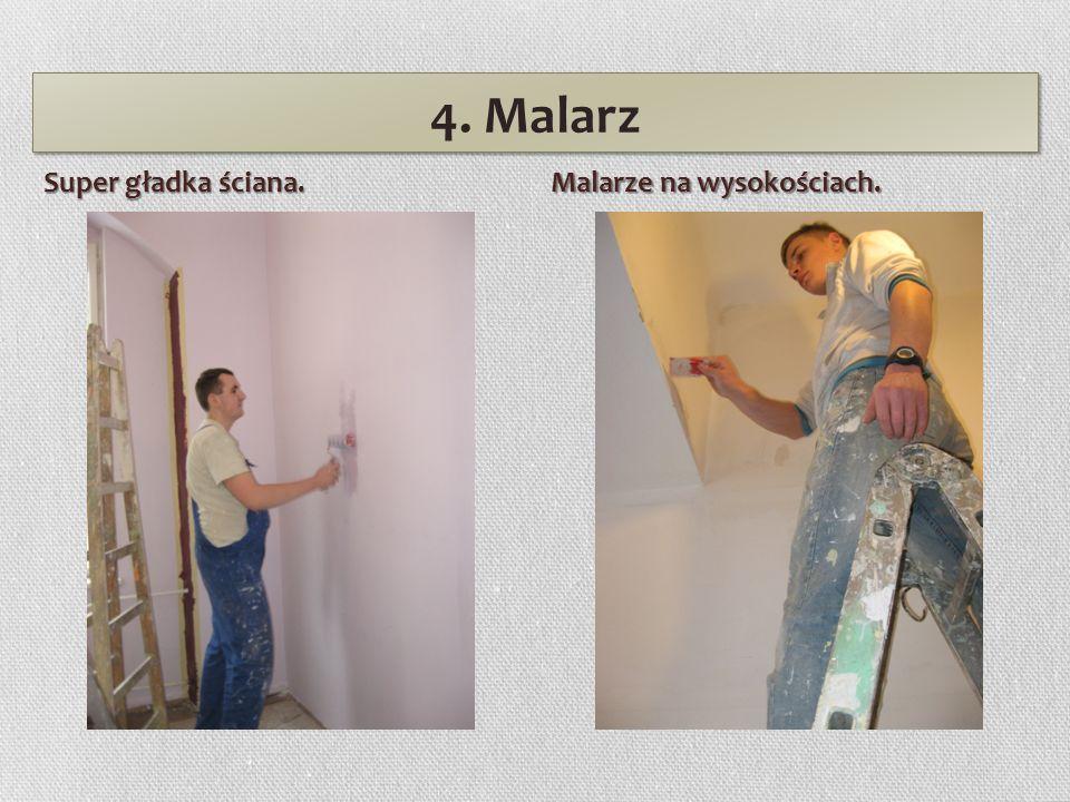 4. Malarz Super gładka ściana. Malarze na wysokościach.