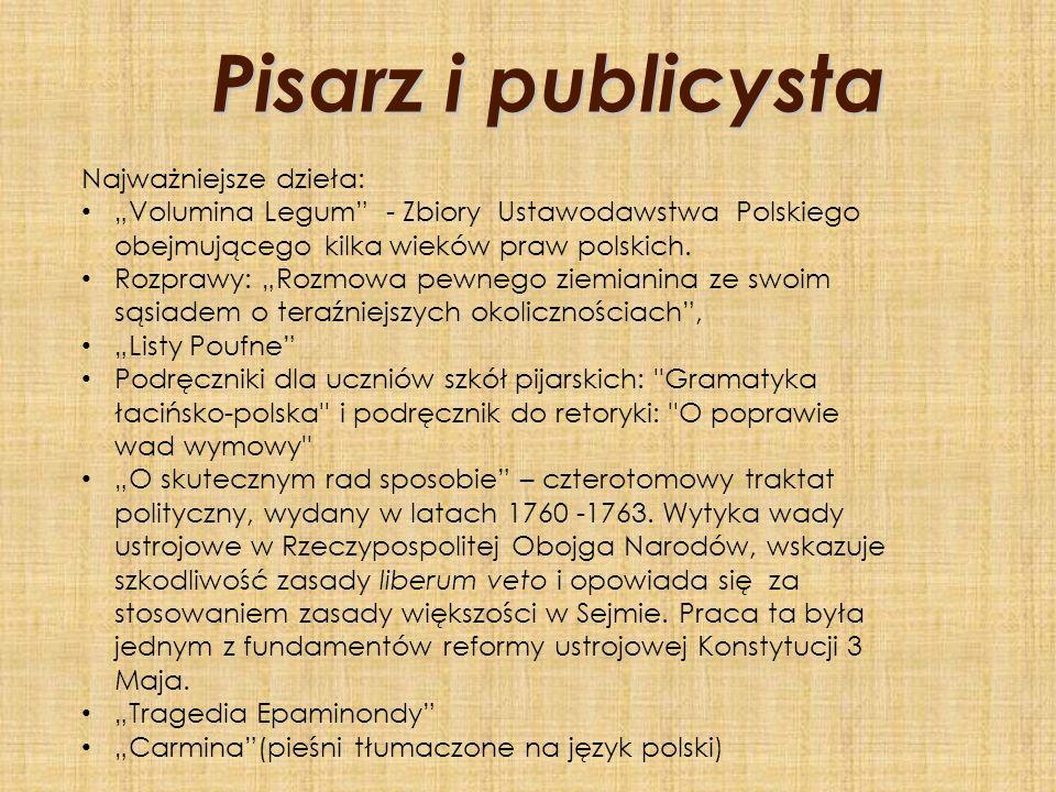 Pisarz i publicysta Najważniejsze dzieła: Volumina Legum - Zbiory Ustawodawstwa Polskiego obejmującego kilka wieków praw polskich. Rozprawy: Rozmowa p