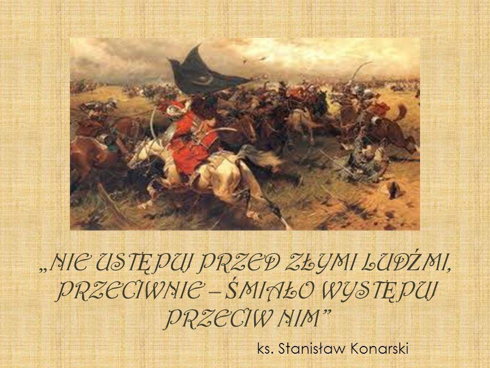 ks. Stanisław Konarski NIE UST Ę PUJ PRZED ZŁYMI LUD Ź MI, PRZECIWNIE – Ś MIAŁO WYST Ę PUJ PRZECIW NIM