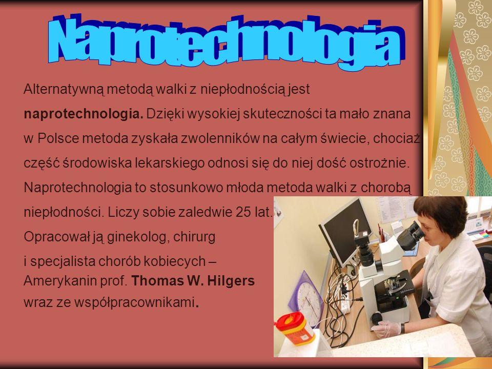 Alternatywną metodą walki z niepłodnością jest naprotechnologia. Dzięki wysokiej skuteczności ta mało znana w Polsce metoda zyskała zwolenników na cał