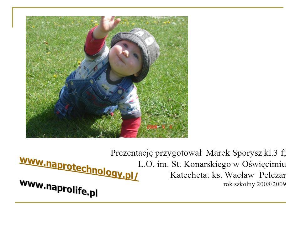 Prezentację przygotował Marek Sporysz kl.3 f; L.O. im. St. Konarskiego w Oświęcimiu Katecheta: ks. Wacław Pelczar rok szkolny 2008/2009