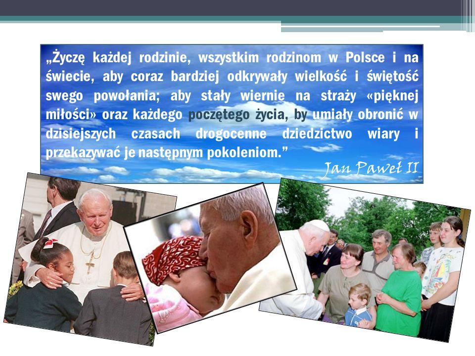 Życzę każdej rodzinie, wszystkim rodzinom w Polsce i na świecie, aby coraz bardziej odkrywały wielkość i świętość swego powołania; aby stały wiernie n
