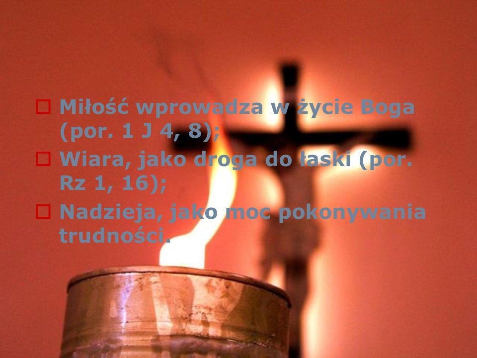 Dynamiczny charakter cnót Cnoty dane i zadane: Cnota, jako dar zaszczepiony w duszy; Genetyczny związek cnoty z tajemnicą Trójcy Świętej; Nowość życia