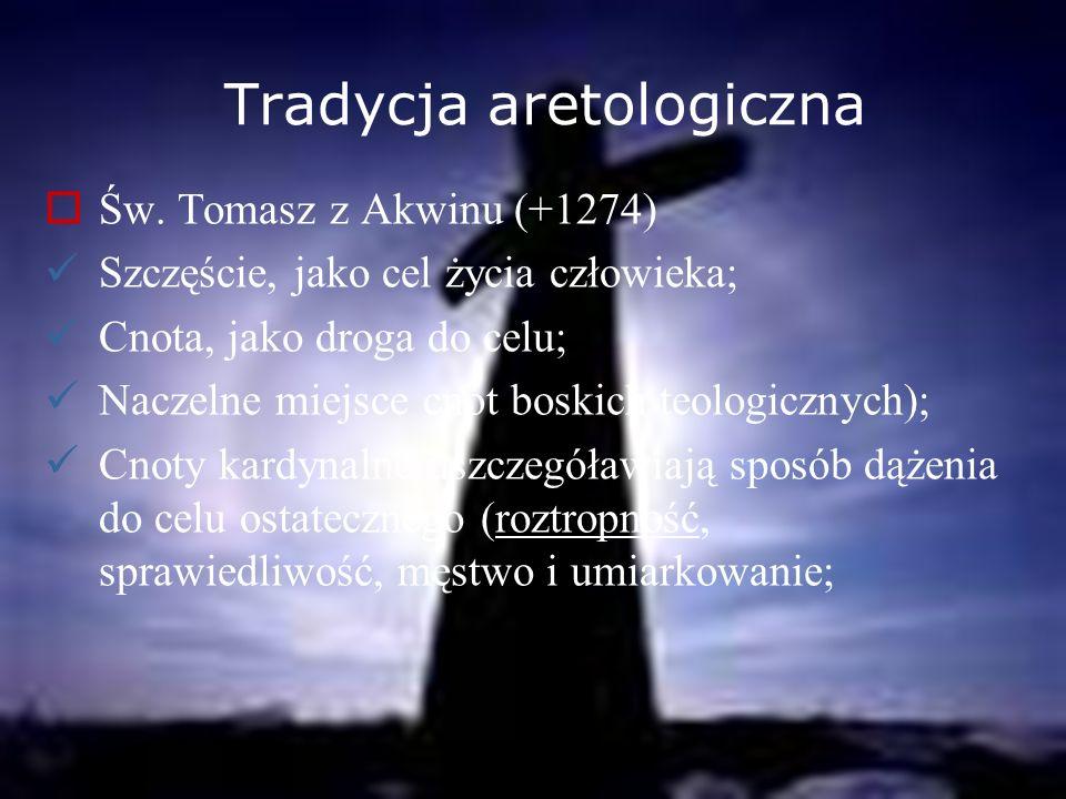 Tradycja aretologiczna Św. Klemens Aleksandryjski (+212): sprawiedliwość, umiarkowanie, męstwo i pobożność (roztropność); Św. Ambroży (+397) – cnoty k