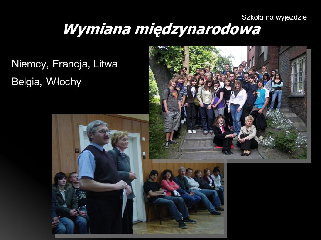 Wymiana międzynarodowa Szkoła na wyjeździe Niemcy, Francja, Litwa Belgia, Włochy