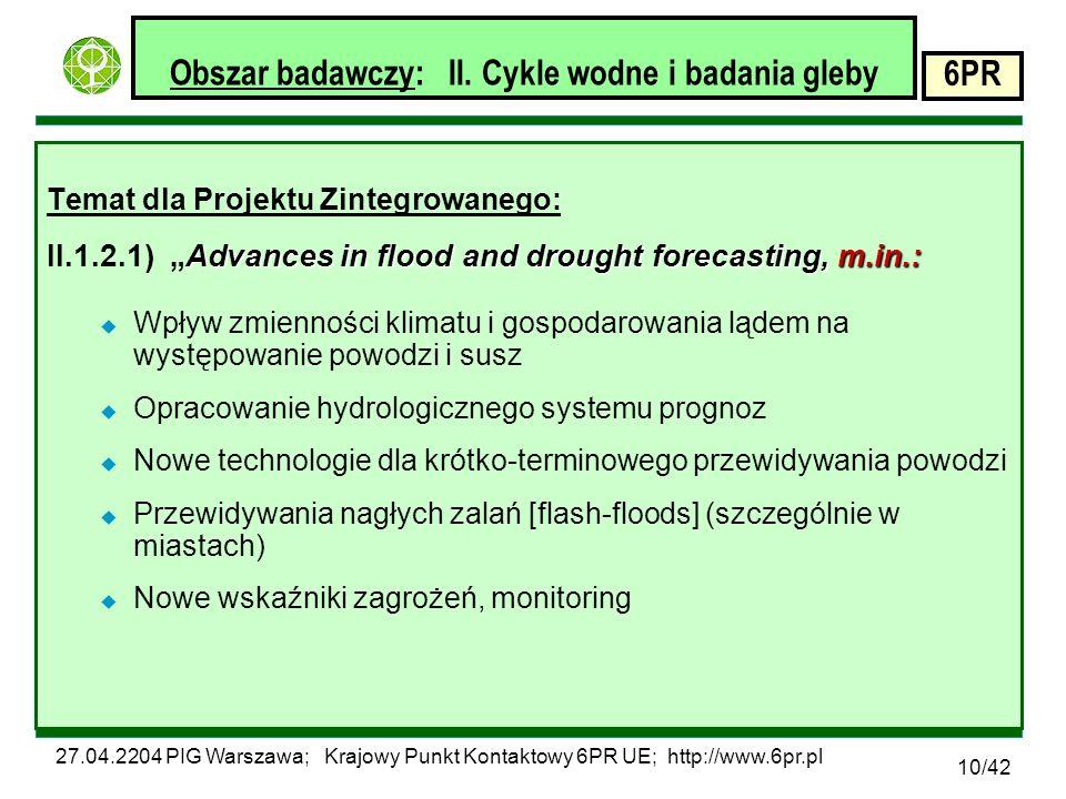 27.04.2204 PIG Warszawa; Krajowy Punkt Kontaktowy 6PR UE; http://www.6pr.pl 6PR 10/42 Obszar badawczy: II.