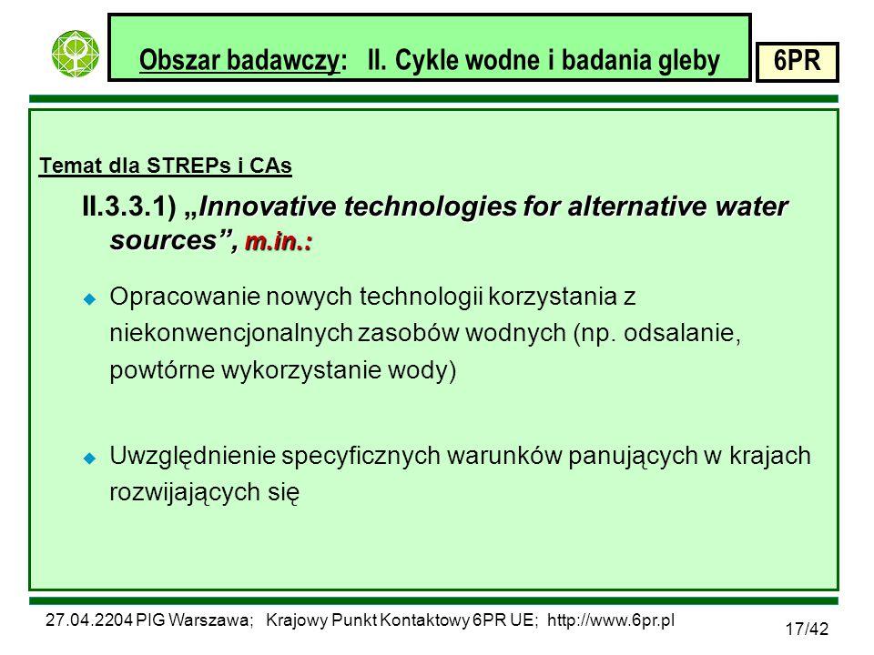 27.04.2204 PIG Warszawa; Krajowy Punkt Kontaktowy 6PR UE; http://www.6pr.pl 6PR 17/42 Obszar badawczy: II.