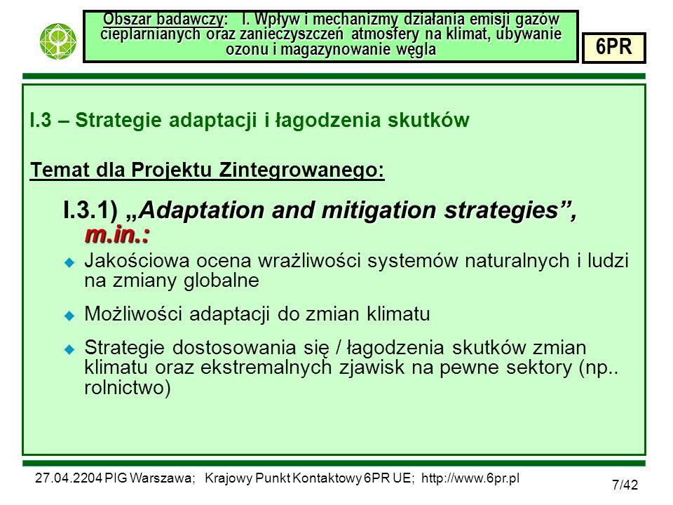27.04.2204 PIG Warszawa; Krajowy Punkt Kontaktowy 6PR UE; http://www.6pr.pl 6PR 7/42 Obszar badawczy: I.