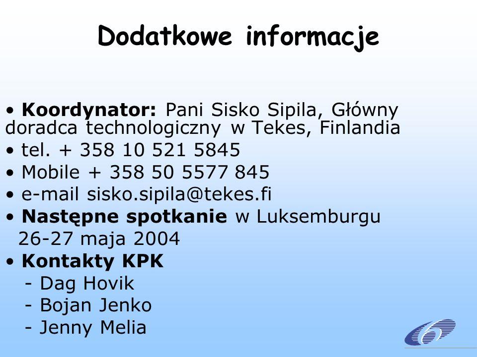 Dodatkowe informacje Koordynator: Pani Sisko Sipila, Główny doradca technologiczny w Tekes, Finlandia tel. + 358 10 521 5845 Mobile + 358 50 5577 845