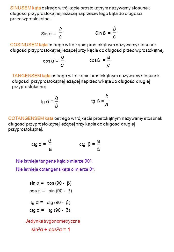 COTANGENSEM kąta ostrego w trójkącie prostokątnym nazywamy stosunek długości przyprostokątnej leżącej przy kącie do długości drugiej przyprostokątnej.