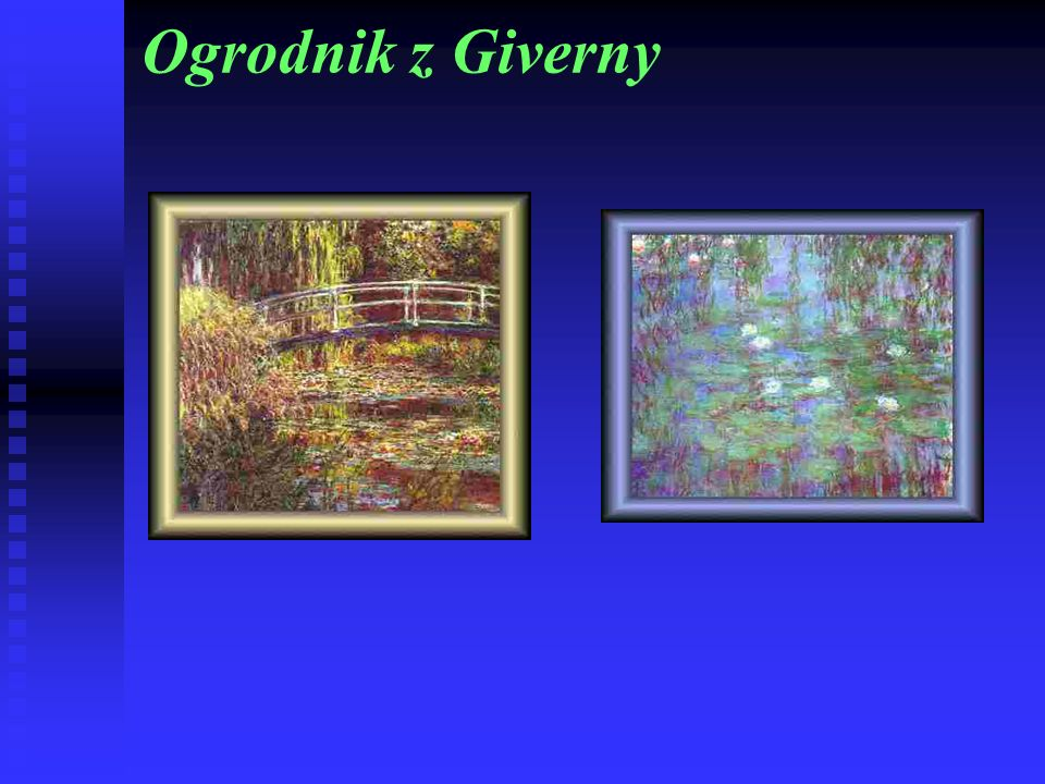 Ogrodnik z Giverny