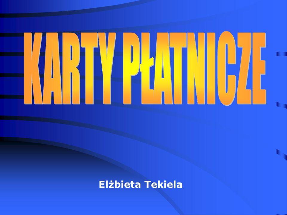 WIĘCEJ WIADOMOŚCI NA TEMAT KART PŁATNICZYCH: www.karty.pl www.kartybankowe.net