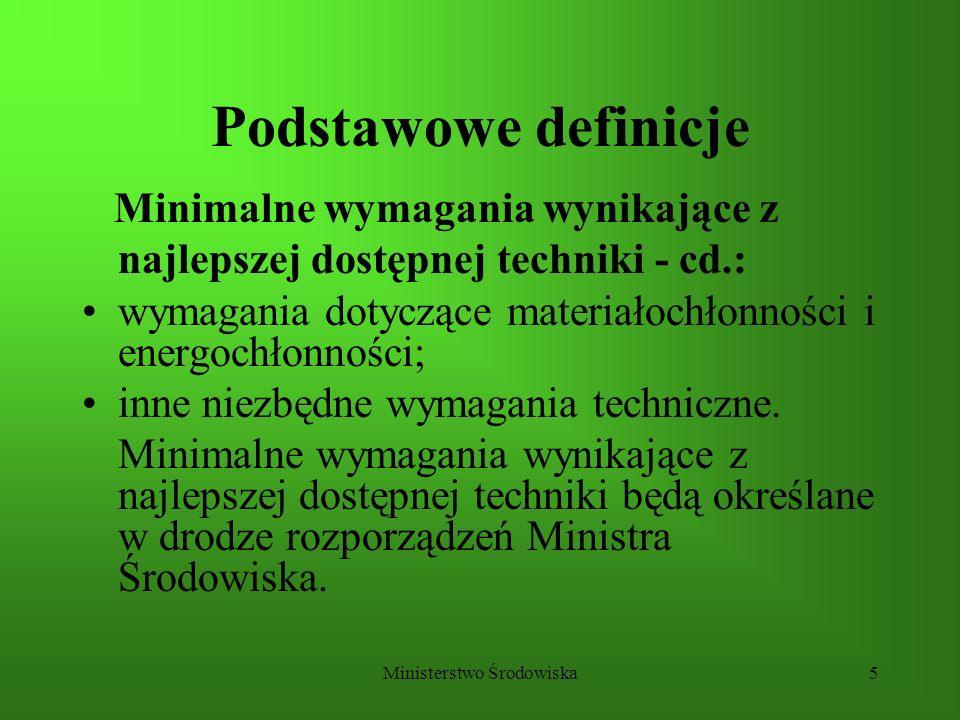 Ministerstwo Środowiska5 Podstawowe definicje Minimalne wymagania wynikające z najlepszej dostępnej techniki - cd.: wymagania dotyczące materiałochłon