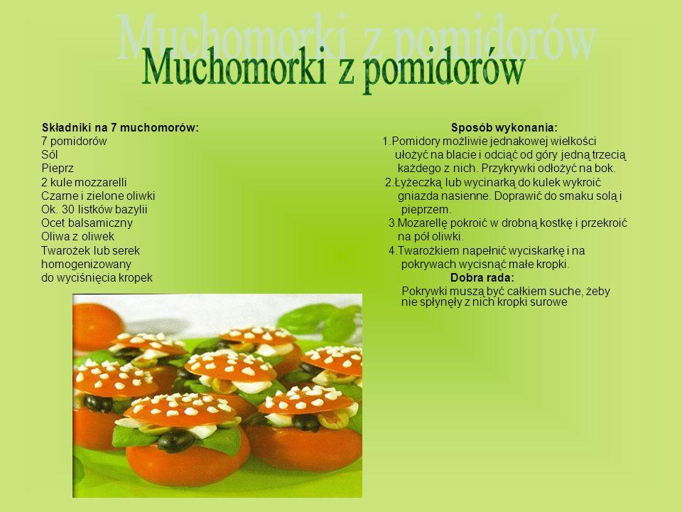 Składniki na 7 muchomorów:Sposób wykonania: 7 pomidorów1.Pomidory możliwie jednakowej wielkości Sól ułożyć na blacie i odciąć od góry jedną trzecią Pi