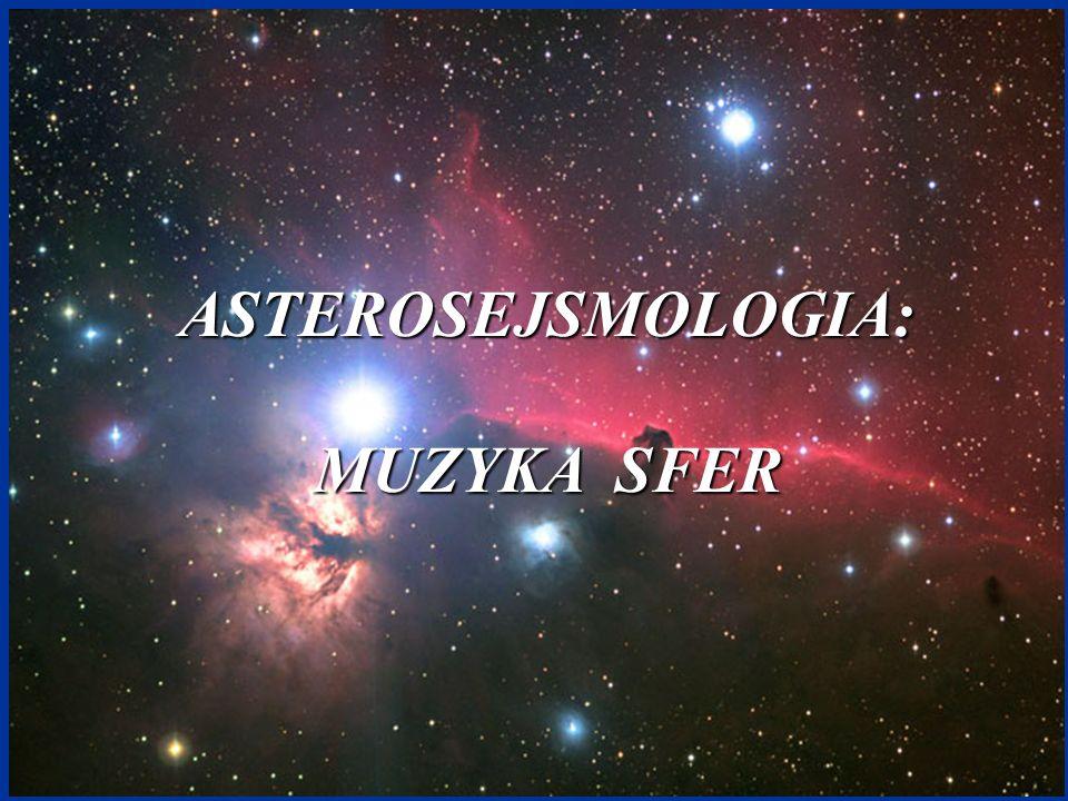 ASTEROSEJSMOLOGIA: MUZYKA SFER