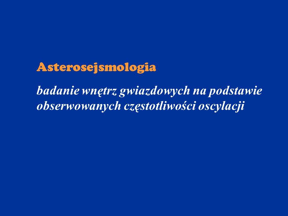 Asterosejsmologia badanie wnętrz gwiazdowych na podstawie obserwowanych częstotliwości oscylacji