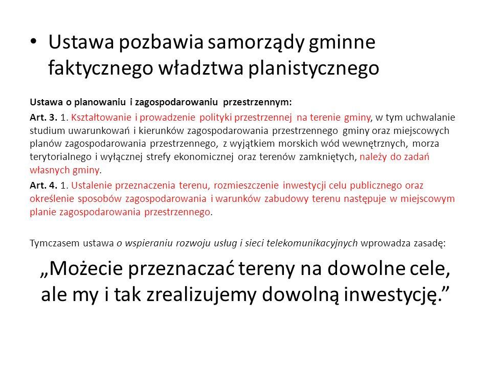 Ustawa pozbawia samorządy gminne faktycznego władztwa planistycznego Ustawa o planowaniu i zagospodarowaniu przestrzennym: Art. 3. 1. Kształtowanie i