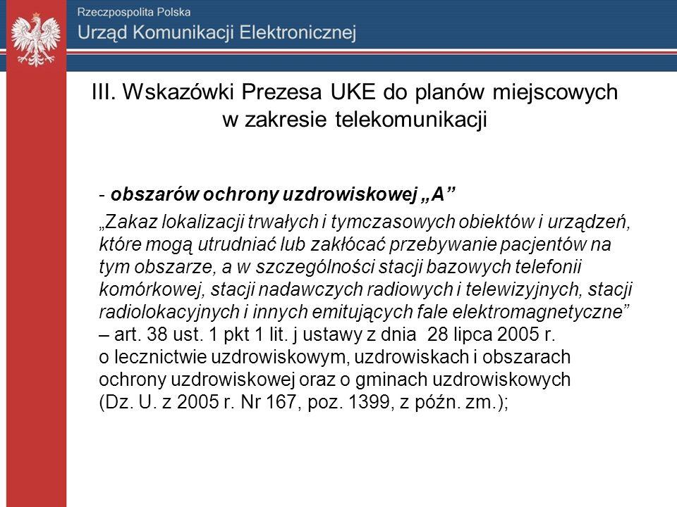 III. Wskazówki Prezesa UKE do planów miejscowych w zakresie telekomunikacji - obszarów ochrony uzdrowiskowej A Zakaz lokalizacji trwałych i tymczasowy