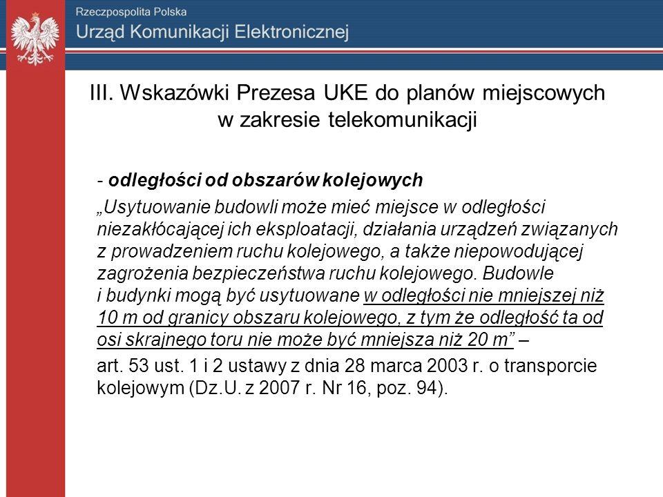 III. Wskazówki Prezesa UKE do planów miejscowych w zakresie telekomunikacji - odległości od obszarów kolejowych Usytuowanie budowli może mieć miejsce