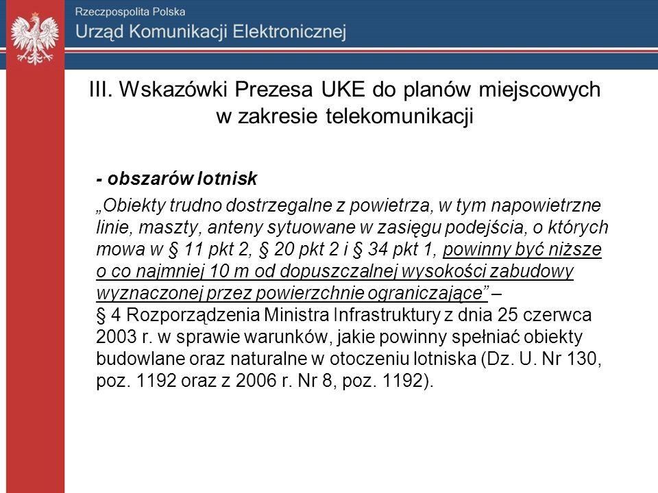 III. Wskazówki Prezesa UKE do planów miejscowych w zakresie telekomunikacji - obszarów lotnisk Obiekty trudno dostrzegalne z powietrza, w tym napowiet