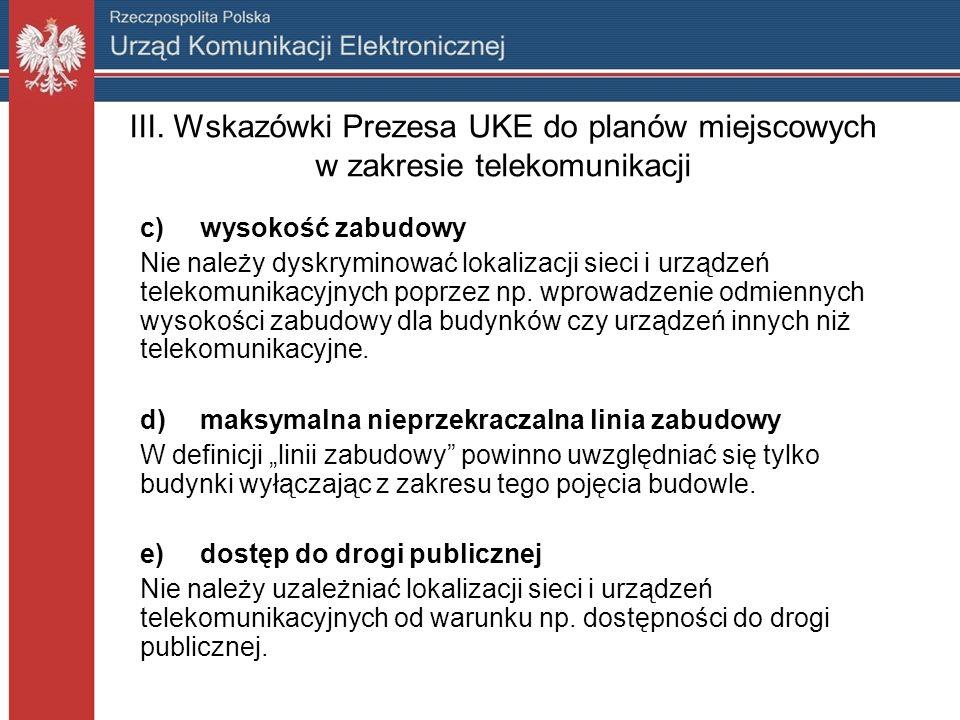 III. Wskazówki Prezesa UKE do planów miejscowych w zakresie telekomunikacji c)wysokość zabudowy Nie należy dyskryminować lokalizacji sieci i urządzeń