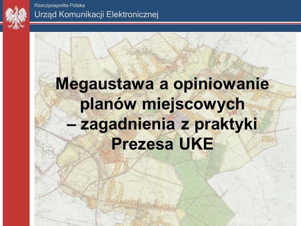 Megaustawa a opiniowanie planów miejscowych – zagadnienia z praktyki Prezesa UKE