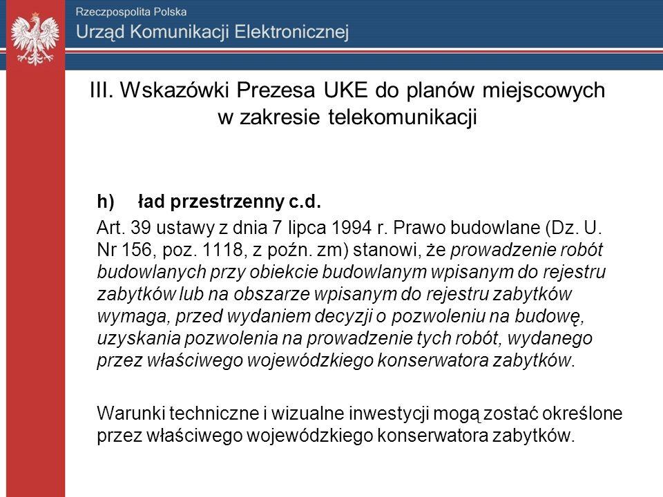 III. Wskazówki Prezesa UKE do planów miejscowych w zakresie telekomunikacji h) ład przestrzenny c.d. Art. 39 ustawy z dnia 7 lipca 1994 r. Prawo budow