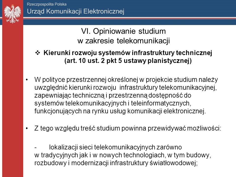 VI. Opiniowanie studium w zakresie telekomunikacji Kierunki rozwoju systemów infrastruktury technicznej (art. 10 ust. 2 pkt 5 ustawy planistycznej) W