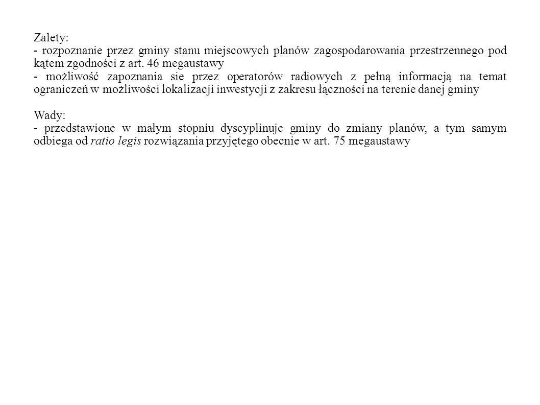 Zalety: - rozpoznanie przez gminy stanu miejscowych planów zagospodarowania przestrzennego pod kątem zgodności z art.