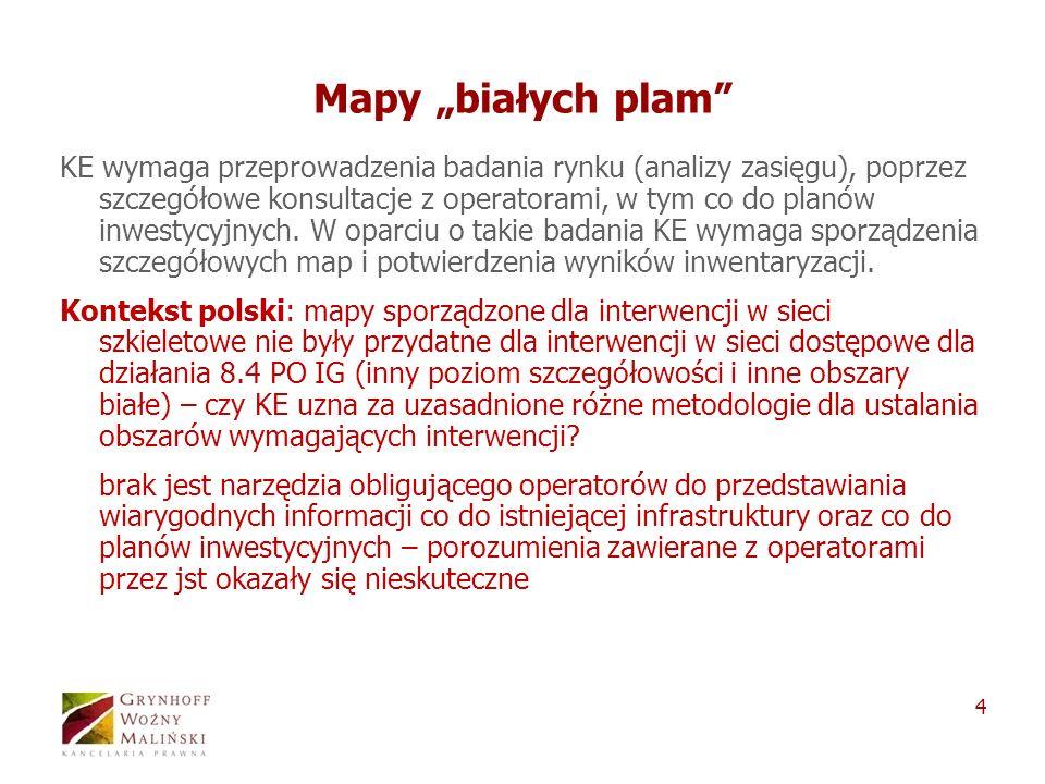 4 Mapy białych plam KE wymaga przeprowadzenia badania rynku (analizy zasięgu), poprzez szczegółowe konsultacje z operatorami, w tym co do planów inwestycyjnych.