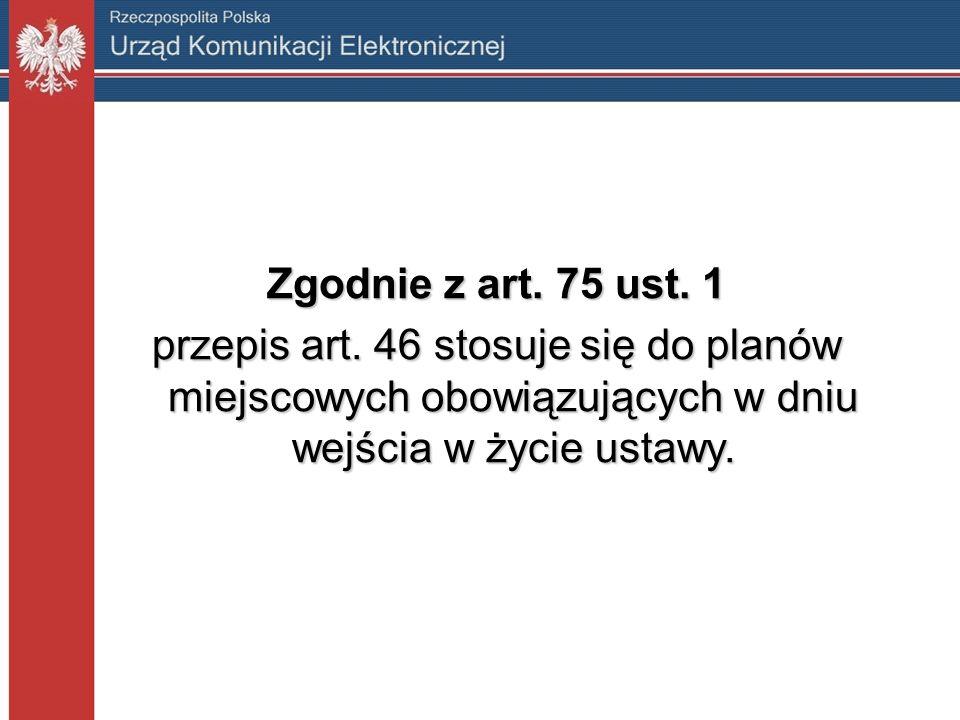 Zgodnie z art. 75 ust. 1 przepis art.