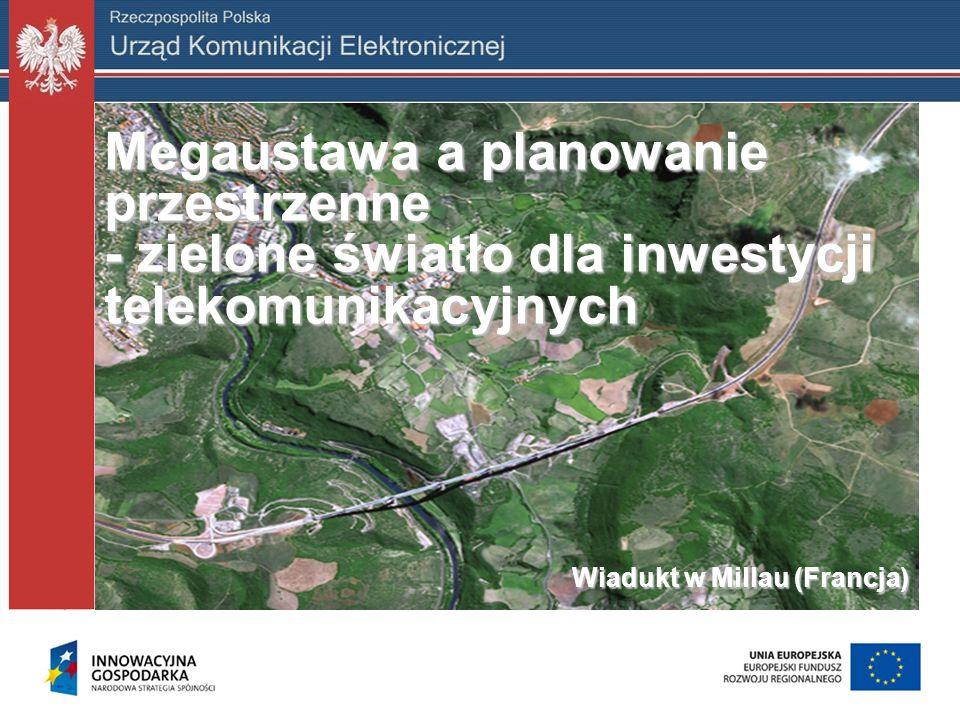 I.Kompetencje Prezesa UKE – opiniowanie planów miejscowych i studiów Ustawa z dnia 7 maja 2010 r.