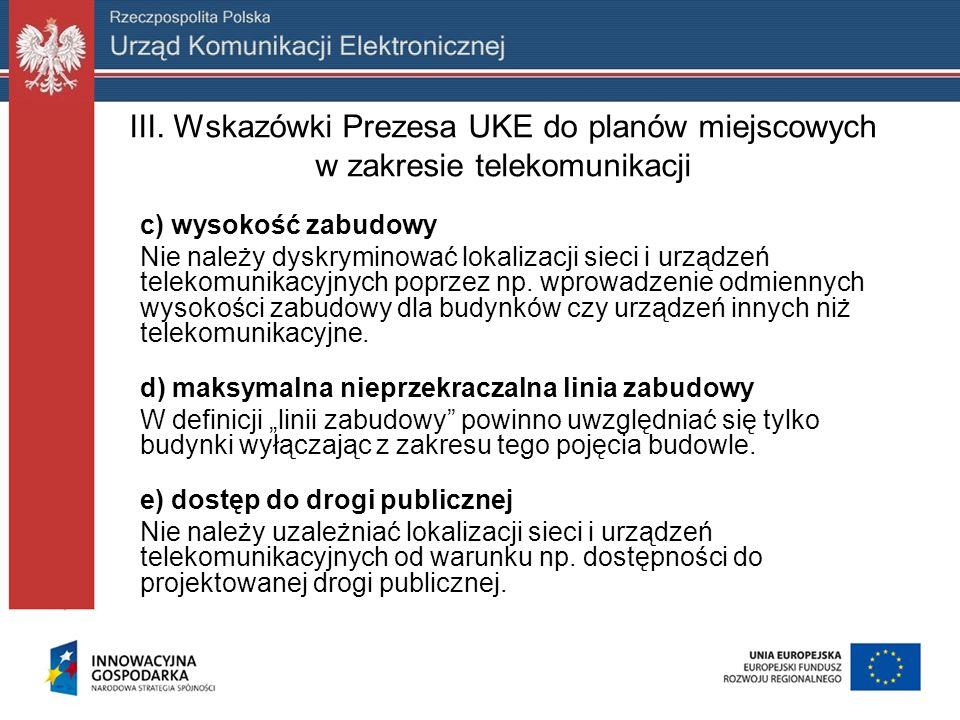 III. Wskazówki Prezesa UKE do planów miejscowych w zakresie telekomunikacji c) wysokość zabudowy Nie należy dyskryminować lokalizacji sieci i urządzeń