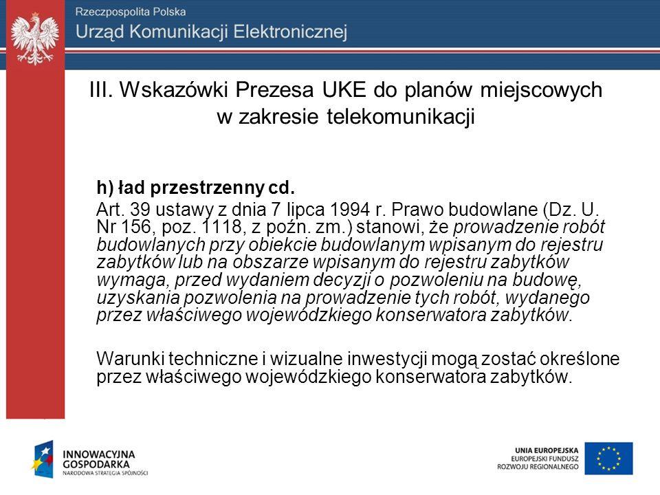 III. Wskazówki Prezesa UKE do planów miejscowych w zakresie telekomunikacji h) ład przestrzenny cd. Art. 39 ustawy z dnia 7 lipca 1994 r. Prawo budowl