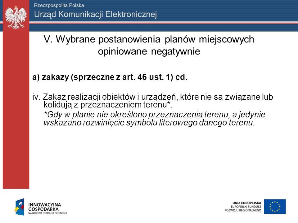 V. Wybrane postanowienia planów miejscowych opiniowane negatywnie a) zakazy (sprzeczne z art. 46 ust. 1) cd. iv. Zakaz realizacji obiektów i urządzeń,