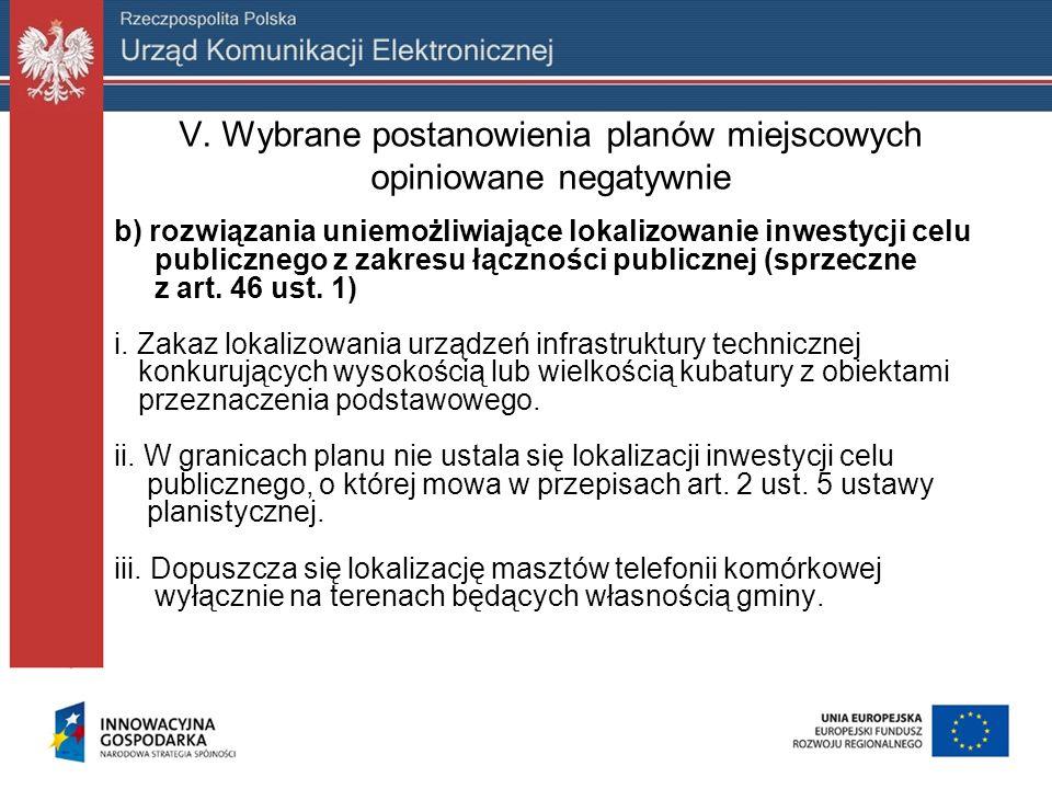 V. Wybrane postanowienia planów miejscowych opiniowane negatywnie b) rozwiązania uniemożliwiające lokalizowanie inwestycji celu publicznego z zakresu