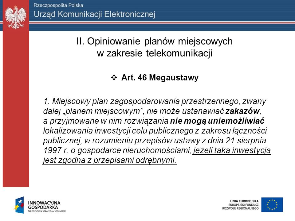 II. Opiniowanie planów miejscowych w zakresie telekomunikacji Art. 46 Megaustawy 1. Miejscowy plan zagospodarowania przestrzennego, zwany dalej planem