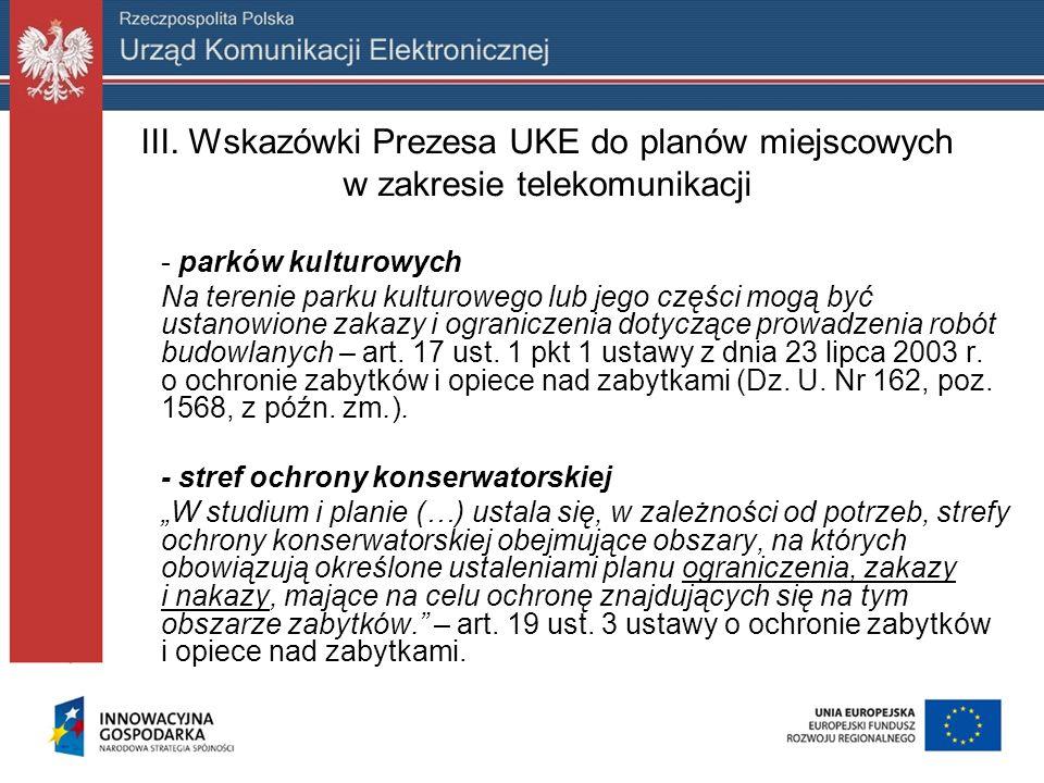 III. Wskazówki Prezesa UKE do planów miejscowych w zakresie telekomunikacji - parków kulturowych Na terenie parku kulturowego lub jego części mogą być
