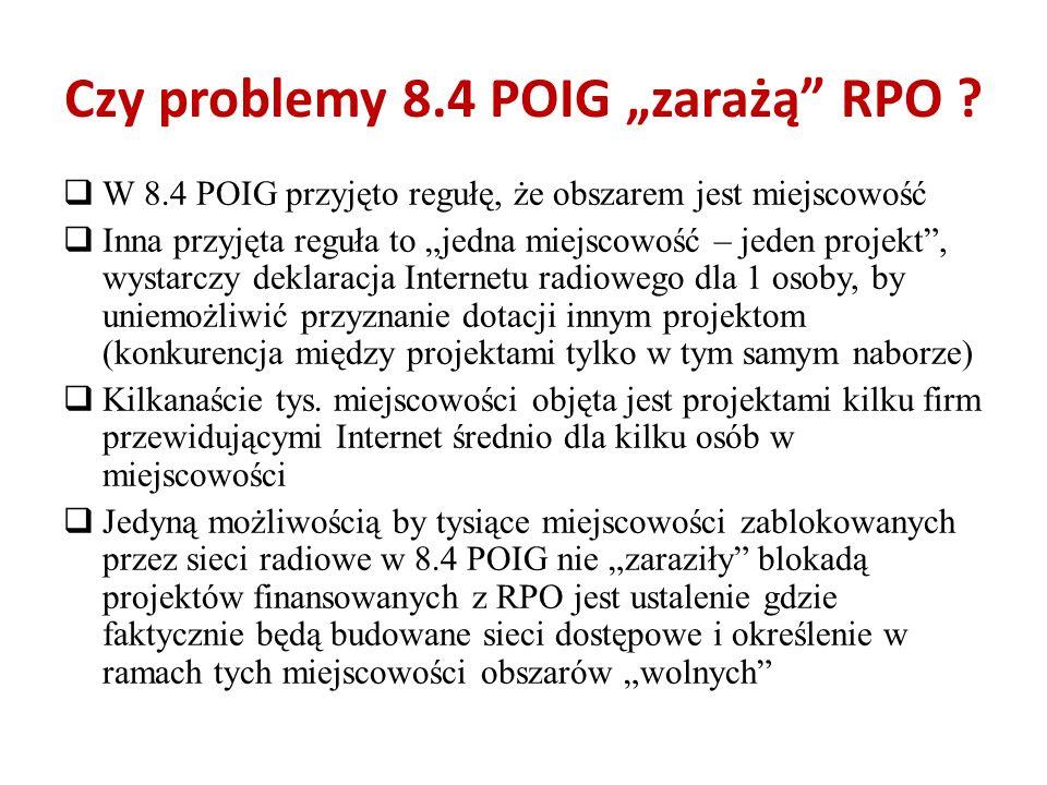 Czy problemy 8.4 POIG zarażą RPO ? W 8.4 POIG przyjęto regułę, że obszarem jest miejscowość Inna przyjęta reguła to jedna miejscowość – jeden projekt,