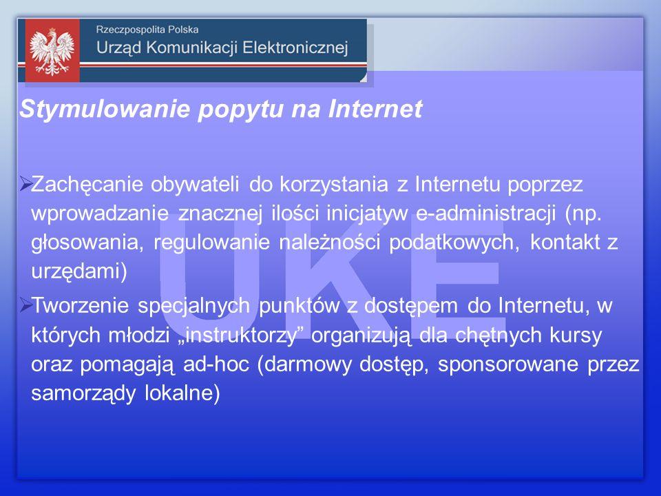 Stymulowanie popytu na Internet Zachęcanie obywateli do korzystania z Internetu poprzez wprowadzanie znacznej ilości inicjatyw e-administracji (np.