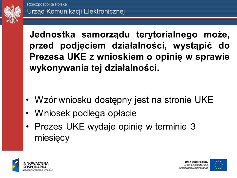 Jednostka samorządu terytorialnego może, przed podjęciem działalności, wystąpić do Prezesa UKE z wnioskiem o opinię w sprawie wykonywania tej działaln